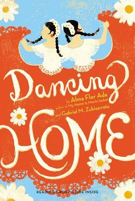 Dancing Home By Ada, Alma Flor/ Zubizarreta, Gabriel M.